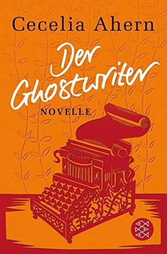 Der Ghostwriter: Novelle Taschenbuch – 26. November 2015 Cecelia Ahern Christine Strüh FISCHER Taschenbuch 3596196051