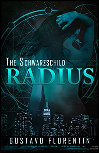 Amazon The Schwarzschild Radius 9781620076118 Gustavo Florentin Books