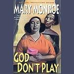 God Don't Play | Mary Monroe