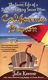 California Demon: The Secret Life of a Demon-Hunting Soccer Mom (Kate Connor, Demon Hunter)