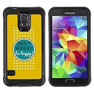 iKiki Tech / Estuche rígido - Dont Worry Be Happy Quote Positive Attitude - Samsung Galaxy S5 SM-G900