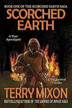 Scorched Earth (Book One of The Scorched Earth Saga) by [Mixon, Terry]