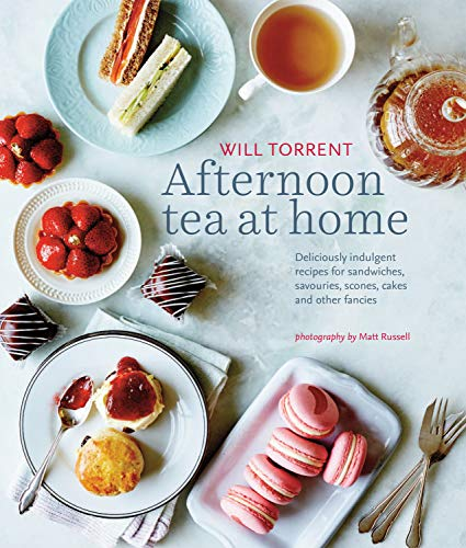Afternoon Tea at Home: Deliciously indulgent recipes for sandwiches, savouries, scones, cakes and other fancies (Best Coffee Recipe At Home)