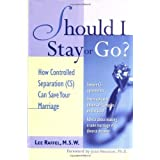 Sollte I Stay Or Go?: How Controlled Separation (CS) Can Save Your Marriage