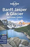 Lonely Planet Banff, Jasper and Glacier National Parks 4th Ed.: 4th Edition