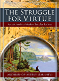 Struggle for Virtue: Asceticism in a Modern Secular Society