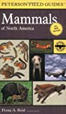Peterson Field Guide to Mammals of North America, Fiona Reid, 0395935962