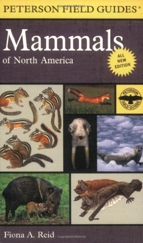 Peterson Field Guide to Mammals of North America: Fourth Edition (Peterson Field Guide Series) - Book #5 of the Peterson Field Guides