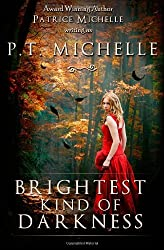By P. T. Michelle - Brightest Kind of Darkness: 1