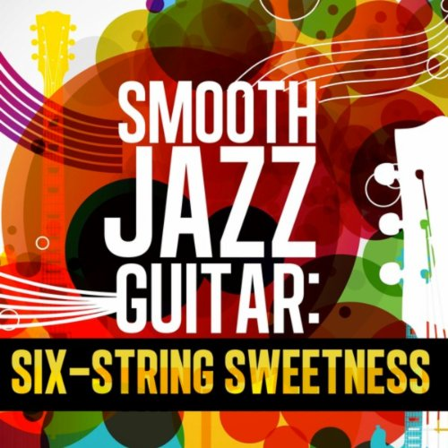 Smooth Jazz Guitar: Six-String...