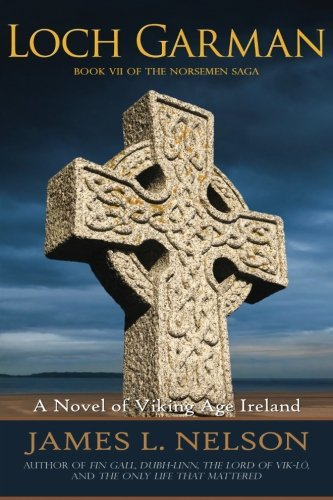 Loch Garman: A Novel of Viking Age Ireland (The Norsemen Saga) (Volume 7)
