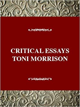 com critical essays on toni morrison critical essays on  com critical essays on toni morrison critical essays on american literature 9780816188840 nellie mckay books