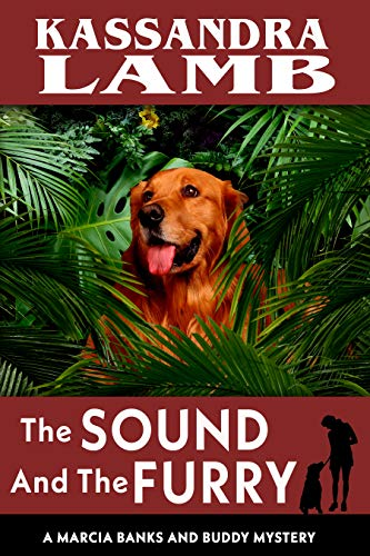 The Sound and The Furry: A Marcia Banks and Buddy Mystery (The Marcia Banks and Buddy Cozy Mysteries Book 7) by [Lamb, Kassandra]