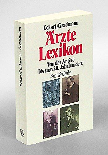 Ärztelexikon. Von der Antike bis zum 20. Jahrhundert (Beck'sche, Band 1059)