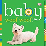 Best DK PUBLISHING Infant Books - Baby: Woof Woof! (Baby Chunky Board Books) Review