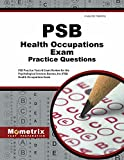 PSB Health Occupations Exam Practice Questions: PSB Practice Tests & Review for the Psychological Services Bureau, Inc (PSB) Health Occupations Exam