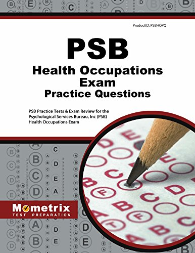 PSB Health Occupations Exam Practice Questions (First Set): PSB Practice Tests & Review for the Psychological Services Bureau, Inc (PSB) Health Occupations Exam