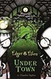 img - for Under Town (Edgar & Ellen) book / textbook / text book