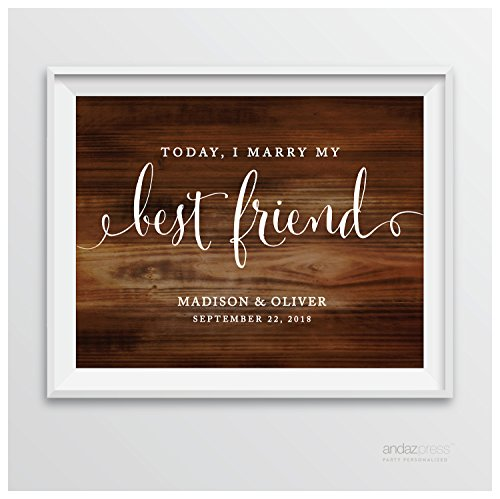 Andaz Press Personalized Wedding Party Signs, Rustic Wood Print, 8.5-inch x 11-inch, Today I Marry My Best Friend, 1-Pack, Custom Made Any Name]()
