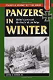 Panzers in Winter: Hitler's Army and the Battle of the Bulge (Stackpole Military History Series)