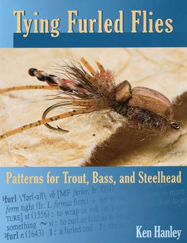 Tying Furled Flies: Patterns for Trout, Bass, and (Stardust Bass)