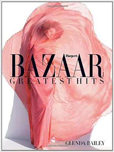 Harpers bazaar greatest hits glenda bailey stephen gan harpers bazaar greatest hits 1st edition fandeluxe Gallery
