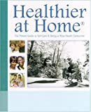 Healthier at Home, Don R. Powell and American Institute for Preventive Medici, 0976504804