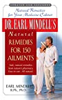 Dr. Earl Mindell's Natural Remedies for 150 Ailments: Natural Remedies for Your Medicine Cabinet
