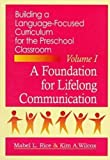 img - for Building Language Focused Curriculum for the Preschool Classroom, Volume 1: A Foundation for Lifelong Communication (Building a Language-Focused Curriculum for the Preschool Classroom) book / textbook / text book