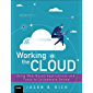 Working in the Cloud: Using Web-Based Applications and Tools to Collaborate Online