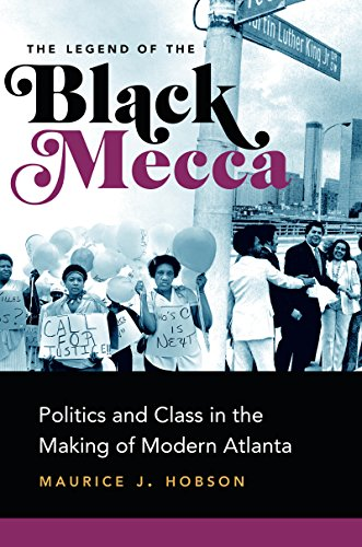 Search : The Legend of the Black Mecca: Politics and Class in the Making of Modern Atlanta
