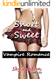 Vampire Romance - Erotic Vampire Sex Story (Short and Sweet: Sky Ashton Singles)