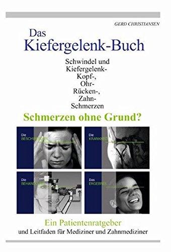 Das Kiefergelenk Buch: Ein Patientenratgeber und Leitfaden für Mediziner und Zahnmediziner
