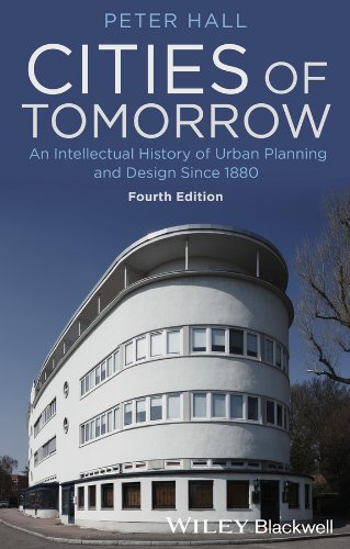 Cities of Tomorrow: An Intellectual History of Urban Planning and Design Since ()