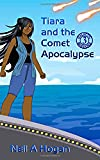 Tiara and the Comet Apocalypse (Galactic Missions) (Volume 3)