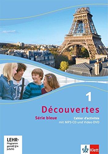 Découvertes 1. Série Bleue  Cahier D'activités Mit MP3 CD Und Video DVD 1. Lernjahr  Découvertes. Série Bleue  Ab Klasse 7 . Ausgabe Ab 2012
