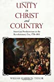 img - for Unity in Christ and Country: American Presbyterians in the Revolutionary Era, 1758 1801 (Religion & American Culture) book / textbook / text book