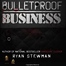 Bulletproof Business: Protect Yourself against the Competition Audiobook by Ryan Stewman Narrated by Danny Galvez