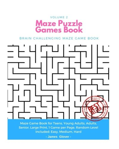 Maze Puzzle Games Book: Brain Challenging Maze Game Book for Teens, Young Adults, Adults, Senior, Large Print, 1 Game per Page, Random Level Included: Easy, Medium, Hard - Volume 2