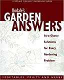 img - for Rodale's Garden Answers: Vegetables, Fruits and Herbs: At-a-Glance Solutions for Every Gardening Problem book / textbook / text book