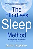 The Effortless Sleep Method:  The Incredible New Cure for Insomnia and Chronic Sleep Problems