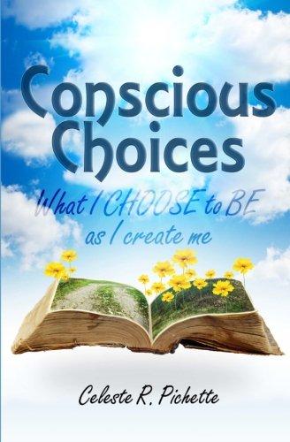 Conscious Choices: What I CHOOSE to BE as I create me pdf epub