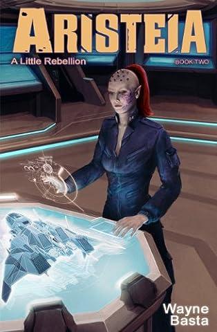 A Little Rebellion (Aristeia Book 2) - Little Space Explorers