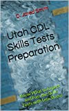Utah CDL Skills Tests Preparation: Know What to Expect and Pass the Skills Tests with Less Stress