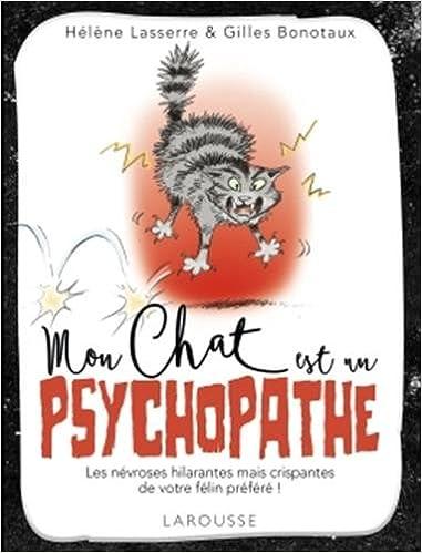 Amazonfr Mon Chat Est Un Psychopathe Gilles Bonotaux Hélène