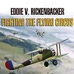 Fighting the Flying Circus | Eddie V. Rickenbacker