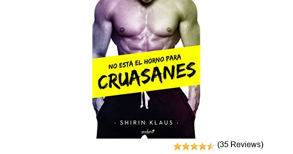 No está el horno para cruasanes eBook: Shirin Klaus: Amazon.es ...