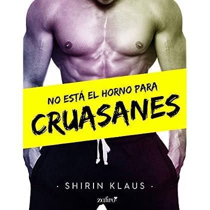 No está el horno para cruasanes (Spanish Edition)