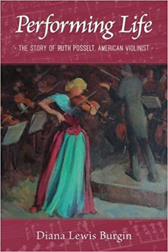 Book Performing Life: The Story of Ruth Posselt, American Violinist by Diana L. Burgin (2016-09-02)