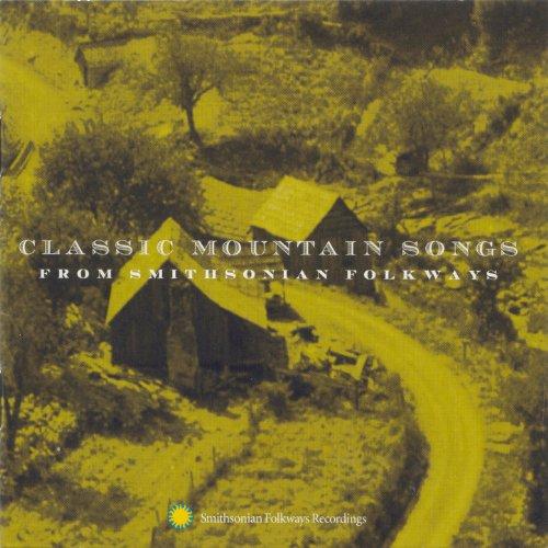 Classic Mountain Songs Smithsonian Folkways